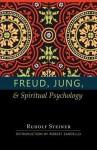 Freud, Jung, & Spiritual Psychology - Rudolf Steiner, May Laird-Brown