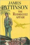 Rodriguez Affair, The - James Pattinson