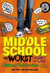 Middle School: The Worst Years of My Life: (Middle School 1) - James Patterson