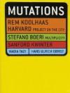 Mutations - Rem Koolhaas, Harvard Project on the City