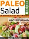 Paleo Salad Recipes - 30 Delicious Paleo Salad Recipes (Quick and Easy Paleo Recipes) - Susan Peterson