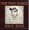 The Two Kings: Jesus & Elvis - A.J. Jacobs