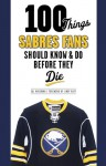 100 Things Sabres Fans Should Know & Do Before They Die - Sal Maiorana