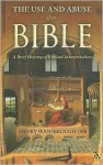 The Use and Abuse of the Bible: A Brief History of Biblical Interpretation - Henry Wansbrough