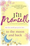 To the Moon and Back - Jill Mansell