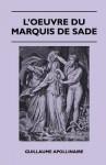 L'Oeuvre Du Marquis de Sade - Guillaume Apollinaire