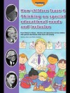 How Children Learn 4: Thinking on Special Educational Needs and Inclusion: From Steiner to Dewey - Theories and Approaches on How Children with Special Educational Needs Learn and Develop - Shirley Allen, Peter Gordon