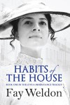 Habits of the House (Love and Inheritance, #1) - Fay Weldon