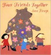 Four Friends Together - Sue Heap
