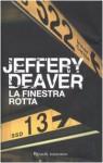 La finestra rotta - Jeffery Deaver, Andrea Carlo Cappi