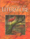 The Language of Literature Grade 9 - Arthur N. Applebee, Andrea B. Bermundez, Sheridan Blau, Rebekah Caplan, Peter Elbow, Susan Hynds, Judith A. Langer, James Marshall