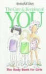 The Care and Keeping of You: The Body Book for Girls (American Girl Library) - Valorie Schaefer