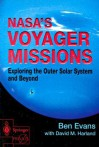NASA's Voyager Missions: Exploring the Outer Solar System and Beyond (Springer Praxis Books / Space Exploration) - Ben Evans, David M. Harland