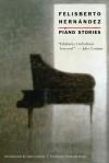 Piano Stories - Italo Calvino, Francine Prose, Felisberto Hernández, Luis Harss