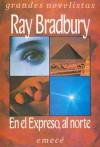 En el expreso, al norte - Ray Bradbury, Julia Benseñor de Jais
