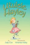 Ukulele Hayley - Judy Cox, Amanda Haley