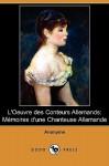 L'Oeuvre des Conteurs Allemands: Memoires d'une Chanteuse Allemande - Guillaume Apollinaire