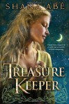 The Treasure Keeper: A Novel - Shana Abe