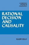 Rational Decision and Causality - Ellery Eells