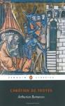 Arthurian Romances - Chrétien de Troyes, William W. Kibler, Carleton W. Carroll
