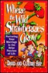 Where the Wild Strawberries Grow - David Arp, Claudia Arp