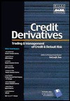 Credit Derivatives: Trading & Management of Credit & Default Risk (Wiley Frontiers in Finance) - Satyajit Das
