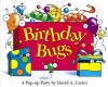 Birthday Bugs: A Pop-up Party - David A. Carter