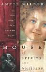 House of Spirits & Whispers - Annie Wilder