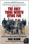 The Only Thing Worth Dying For: How Eleven Green Berets Fought for a New Afghanistan (P.S.) - Eric Blehm