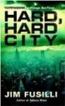 Hard Hard City - Jim Fusilli