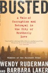 Busted: A Tale of Corruption and Betrayal in the City of Brotherly Love - Wendy Ruderman, Barbara Laker