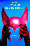 Soon I Will Be Invincible: A Novel - Austin Grossman