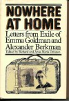 Nowhere at Home: Letters from Exile of Emma Goldman and Alexander Berkman - Alexander Berkman, Emma Goldman, Richard Drinnon, Anna M. Drinnon
