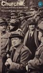 Churchill: A Study In Failure, 1900-1939 - Robert Rhodes James