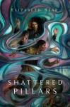 Shattered Pillars - Elizabeth Bear
