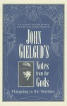 John Gielgud's Notes From the Gods: Playgoing in the Twenties - John Gielgud, Richard Mangan