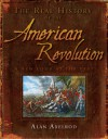 The Real History of the American Revolution: A New Look at the Past - Alan Axelrod