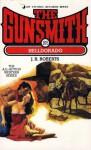 The Gunsmith #105: Helldorado - J.R. Roberts
