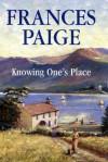 Knowing One's Place - Frances Paige