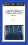 Advances in Thermal Modeling of Electronic Components and Systems, Volume 4 - Avram Bar Cohen, Allan D. Kraus