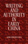 Writing & Authority/Early China - Mark Edward Lewis