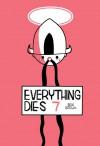 Everything Dies #7 - Box Brown