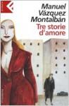 Tre storie d'amore - Manuel Vázquez Montalbán, Hado Lyria