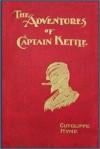 The Adventures of Captain Kettle - Charles John Cutcliffe Wright Hyne