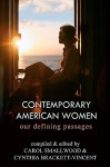 Contemporary American Women: Our Defining Passages - Carol Smallwood, Cynthia Brackett-Vincent