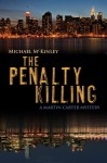 The Penalty Killing: A Martin Carter Mystery - Michael McKinley