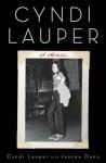 Cyndi Lauper: A Memoir - Cyndi Lauper, Jancee Dunn