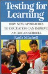 Testing for Learning - Ruth Mitchell