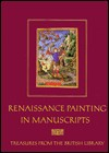 Renaissance Painting in Manuscripts: Treasures from the British Library - Thomas Kren, Janet Backhouse, Mark Evans, D.H. Turner