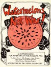 Watermelons Not War: A Support Book for Parenting in the Nuclear Age - Kate Cloud, Ellie Deegan, Helen Caldicott